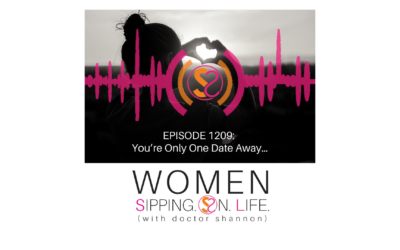 EPISODE 1209: You're Only One Date Away…