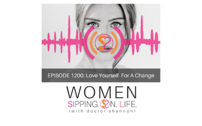 EPISODE 1200: Love Yourself For A Change