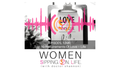 EPISODE 1206: Top 10 Requirements Of Love + Life