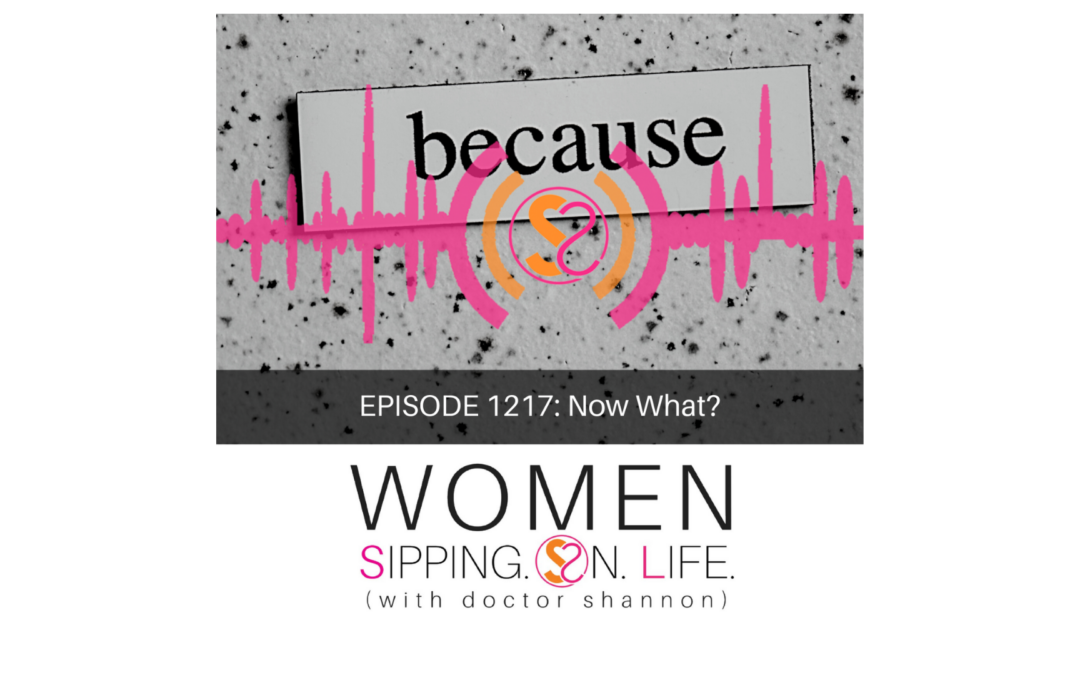 EPISODE 1217: Now What?