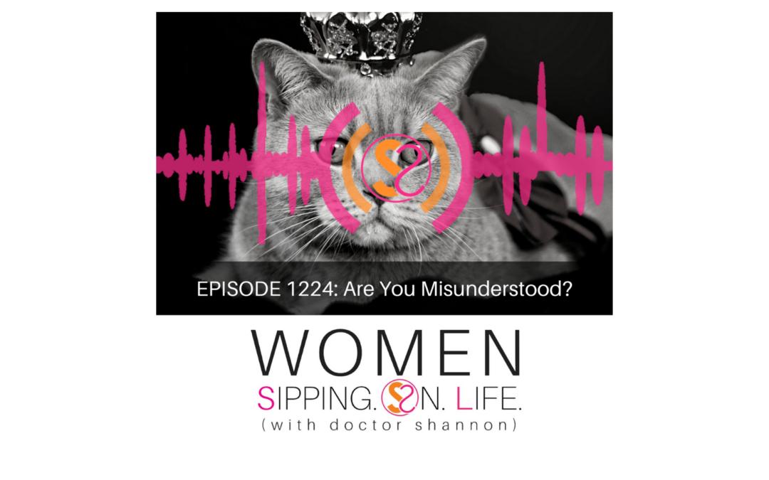 EPISODE 1224: Are You Misunderstood?