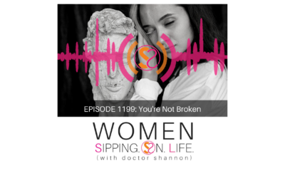 EPISODE 1199: You're Not Broken