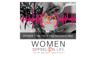 EPISODE 1198: This Is Your Permission Slip!
