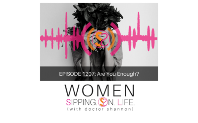 EPISODE 1207: Are You Enough?