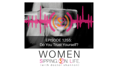 EPISODE 1255: Do You Trust Yourself?
