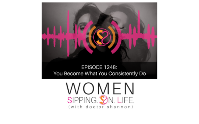 EPISODE 1248: You Become What You Consistently Do