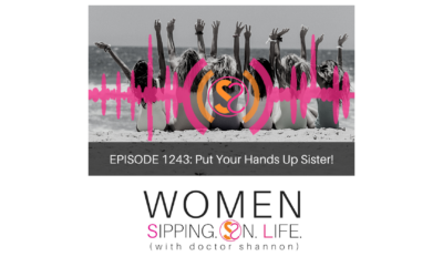 EPISODE 1243: Put Your Hands Up Sister!