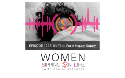 EPISODE 1226: It's Time For A Happy Nappy