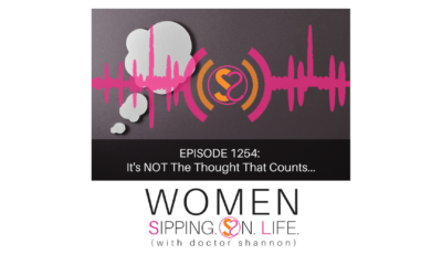 EPISODE 1254: It's NOT The Thought That Counts…