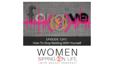 EPISODE 1241: How To Stop Battling With Yourself