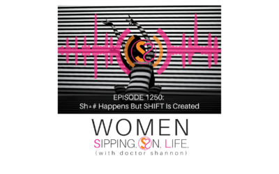 EPISODE 1250: Sh*# Happens But SHIFT Is Created