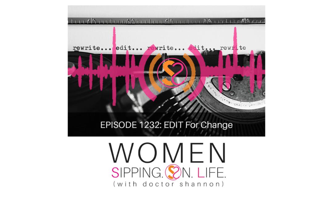 EPISODE 1232: EDIT For Change