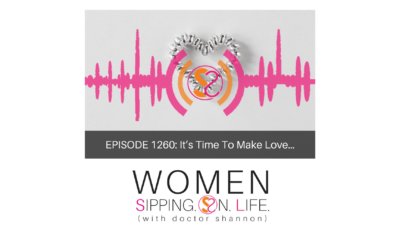 EPISODE 1260: It's Time To Make Love…