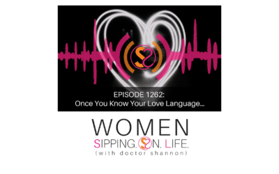 EPISODE 1262: Once You Know Your Love Language…