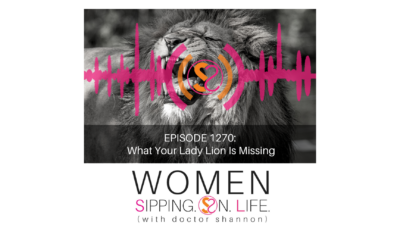 EPISODE 1270: What Your Lady Lion Is Missing