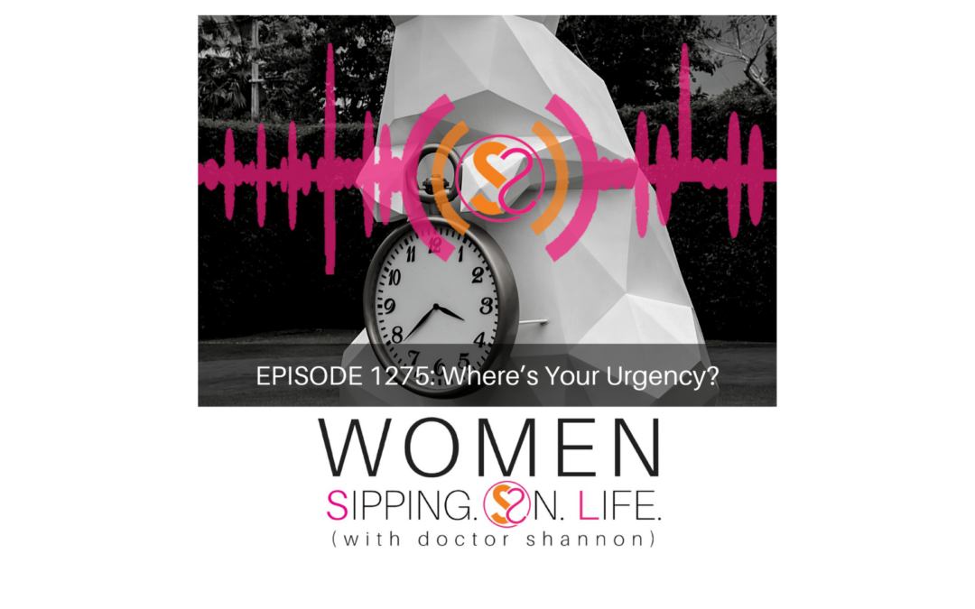 EPISODE 1275: Where's Your Urgency?