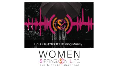 EPISODE 1263: It's Raining Money…