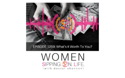 EPISODE 1259: What's It Worth To You?