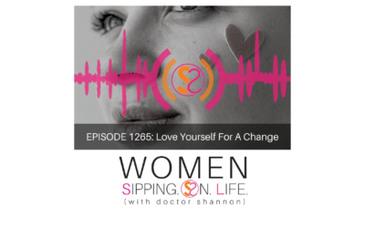 EPISODE 1265: Love Yourself For A Change