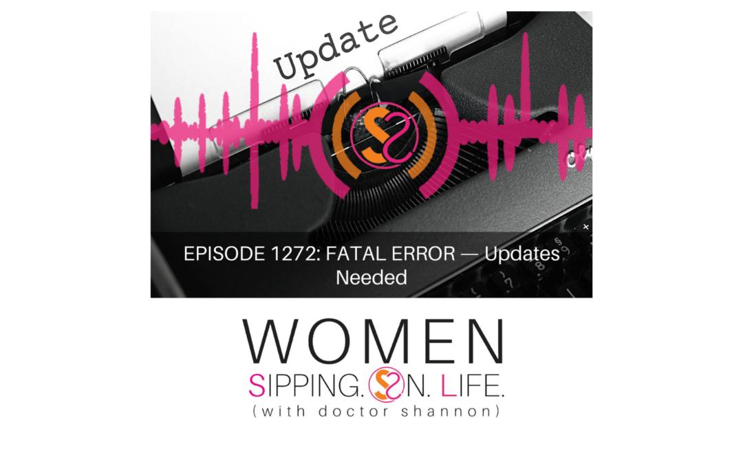 EPISODE 1272: FATAL ERROR — Updates Needed