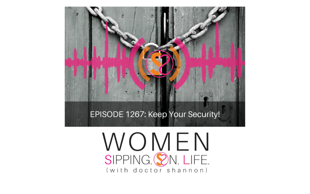 EPISODE 1267: Keep Your Security!