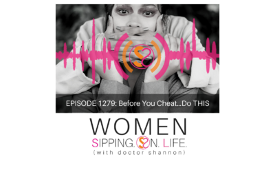 EPISODE 1279: Before You Cheat…Do THIS