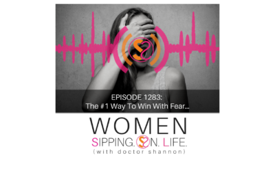 EPISODE 1283: The #1 Way To Win With Fear…