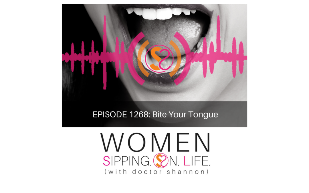 EPISODE 1268: Bite Your Tongue