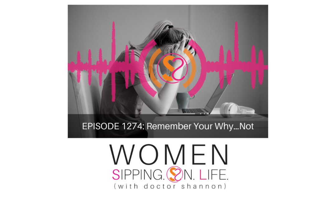 EPISODE 1274: Remember Your Why…Not