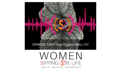 EPISODE 1287: Your Organic WELLTH