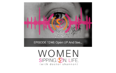 EPISODE 1246: Open UP And See…