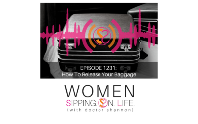 EPISODE 1231: How To Release Your Baggage