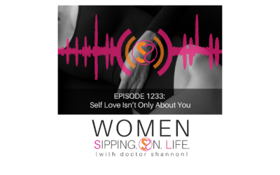 EPISODE 1233: Self Love Isn't Only About You