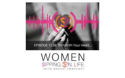 EPISODE 1236: Start With Your Heart…
