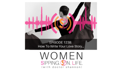 EPISODE 1238: How To Write Your Love Story…