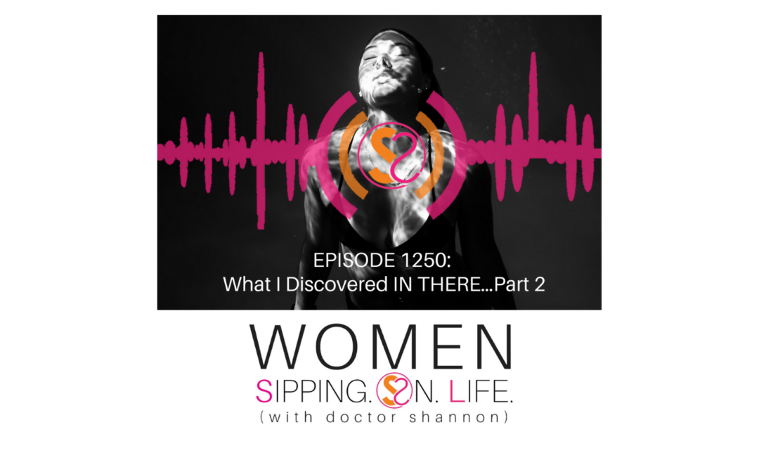 EPISODE 1250: What I Discovered IN THERE…Part 2