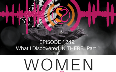 EPISODE 1249: What I Discovered IN THERE…Part 1