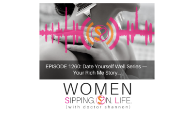 PISODE 1260: Date Yourself Well Series — Your Rich Me Story…