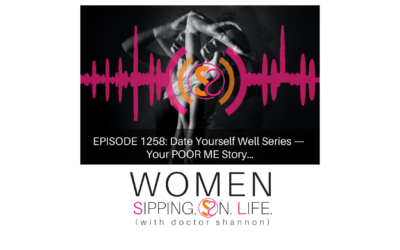 EPISODE 1258: Date Yourself Well Series — Your POOR ME Story…